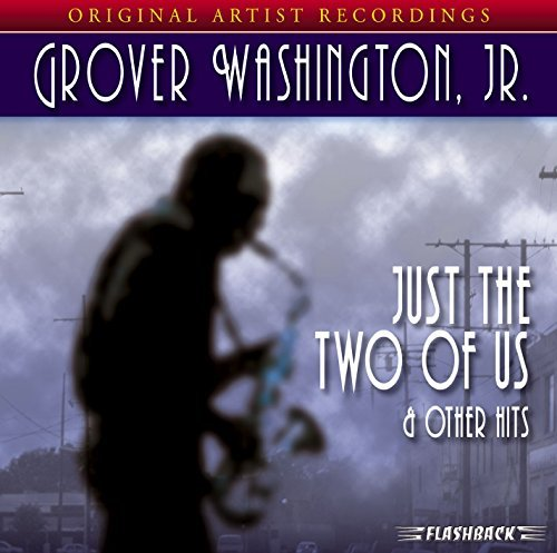 Grover Washington Jr. Just The Two Of Us & Other Hit