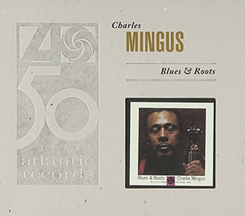 Charles Mingus Blues & Roots