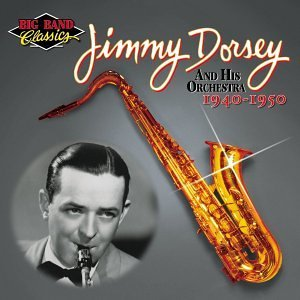 Jimmy & His Orchestra Dorsey Jimmy Dorsey & His Orchestra