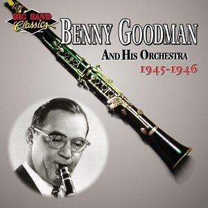 Benny & His Orchestra Goodman 1945 1946