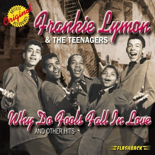 Frankie & The Teenagers Lymon Why Do Fools Fall In Love & Ot