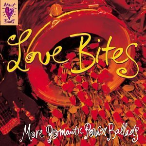 Love Bites More Romantic Power Ballads Poison Meat Loaf Benatar Toto Heart Beats