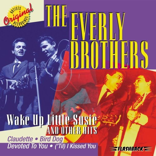 Everly Brothers Wake Up Little Susie & Other H