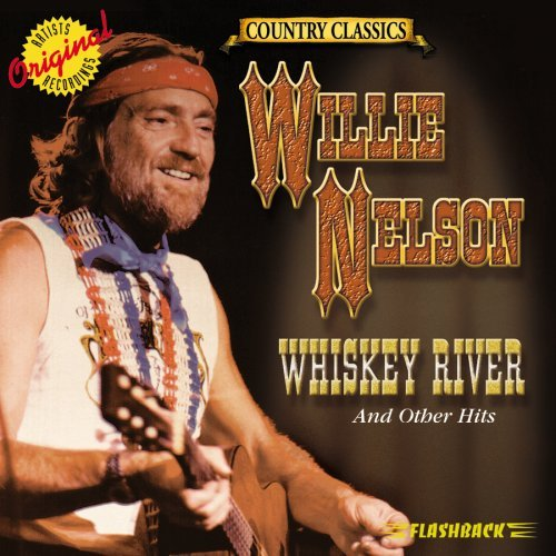 Willie Nelson Whiskey River & Other Hits