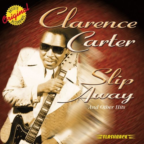 Clarence Carter Slip Away & Other Hits