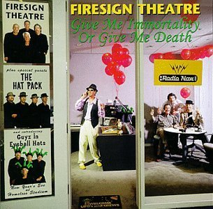 Firesign Theatre Give Me Immortality Or Give Me