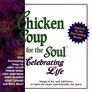 Chicken Soup For The Soul Celebrating Life Pointer Sisters Armstrong Chicken Soup For The Soul