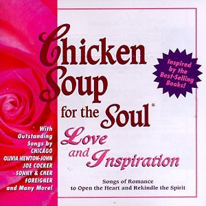 Chicken Soup For The Soul Love & Inspiration Cocker Chicago Sonny & Cher Chicken Soup For The Soul