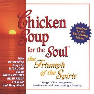 Chicken Soup For The Soul Triumph Of The Spirit John Queen Benatar Mayfield Chicken Soup For The Soul