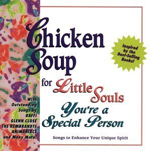 Chicken Soup For The Little You're A Special Person Raffi Close Rembrandts Sooz Chicken Soup For The Little So
