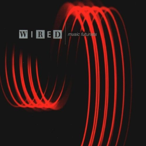 Wired Music Futurists Wired Music Futurists Eno Beck Dolby Can Devo Sun Ra Sonic Youth Tangerine Dream