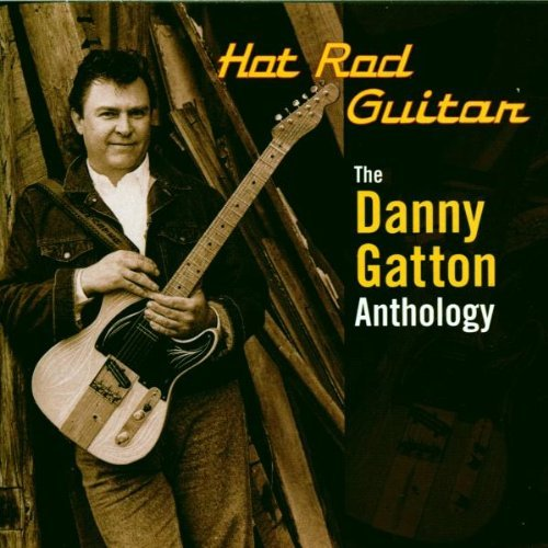 Danny Gatton Hot Rod Guitar Danny Gatton An 2 CD Set