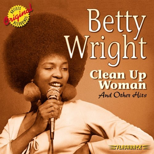 Betty Wright Clean Up Woman & Other Hits
