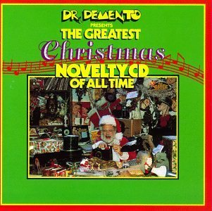 Dr. Demento Presents Greatest Xmas Novelty CD Of A Dr. Demento Presents
