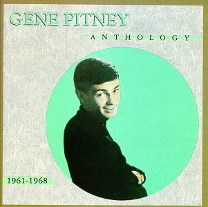Gene Pitney Anthology 1961 1968 Anthology 1961 1968