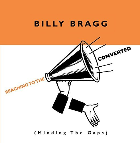 Billy Bragg Reaching To The Converted