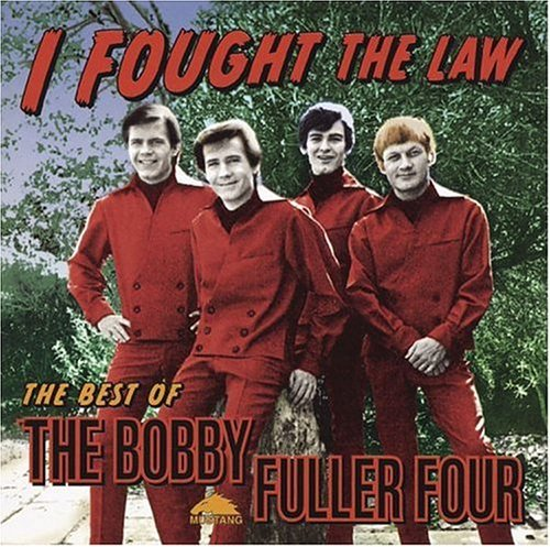 Bobby Four Fuller I Fought The Law The Best Of