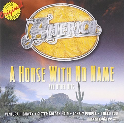 America Horse With No Name & Other Hit