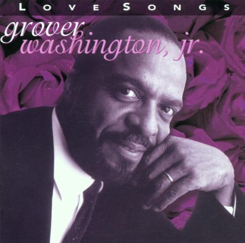 Grover Jr. Washington Love Songs