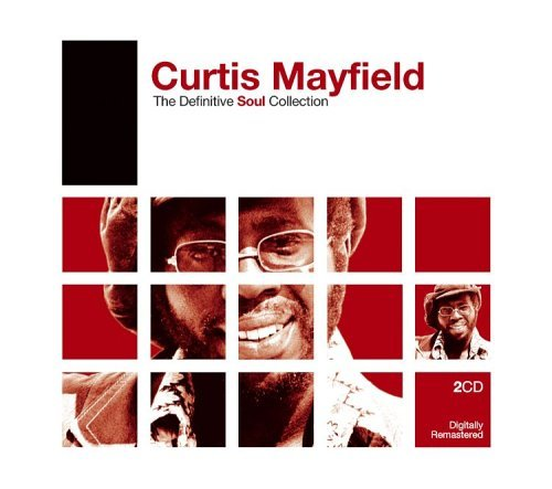 Curtis Mayfield Definitive Soul Definitive Soul