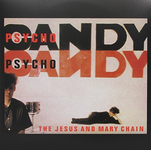 Jesus & Mary Chain Psychocandy