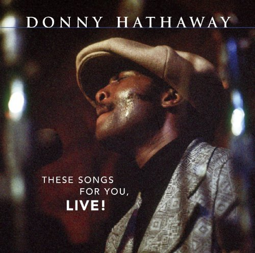 Donny Hathaway These Songs For You Live