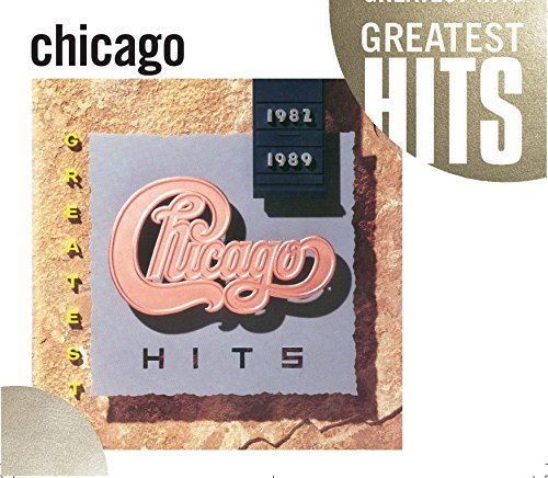 Chicago Greatest Hits 1982 89