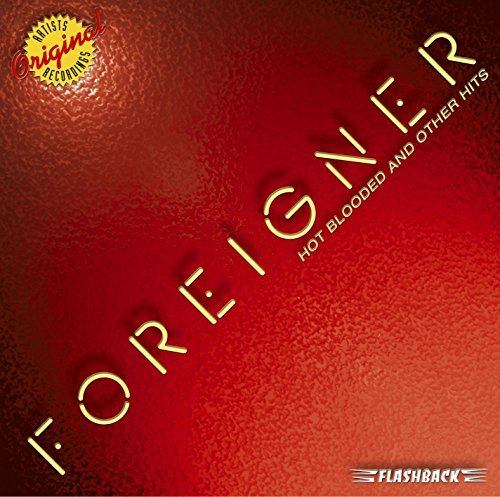 Foreigner Hot Blooded & Other Hits