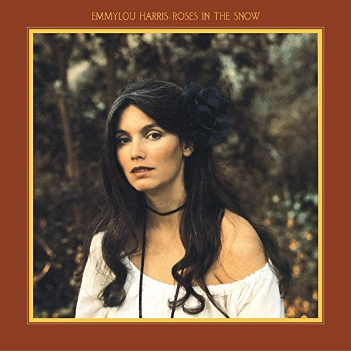 Emmylou Harris Roses In The Snow Remastered Incl. Bonus Tracks
