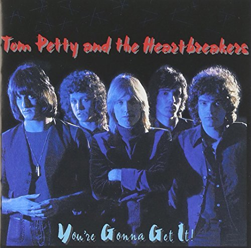 Tom Petty & The Heartbreakers You're Gonna Get It! Remastered