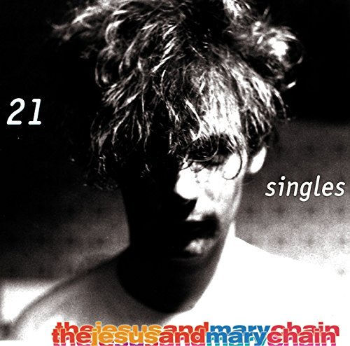 Jesus & Mary Chain 21 Singles