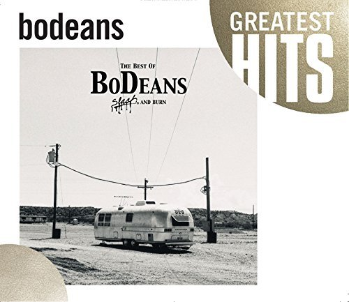 Bodeans Best Of Bodeans Slash & Burn