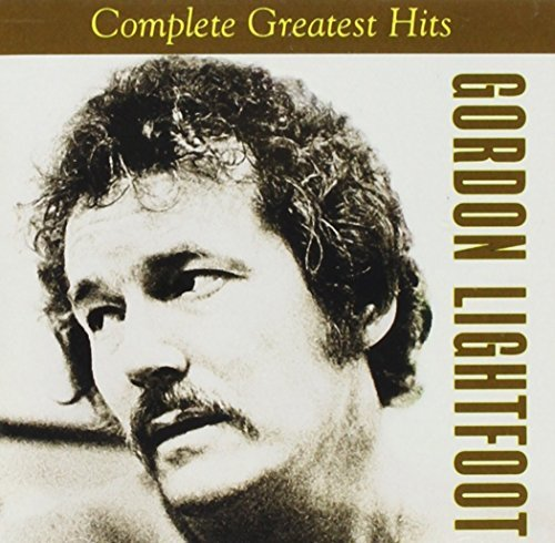 Gordon Lightfoot Complete Greatest Hits