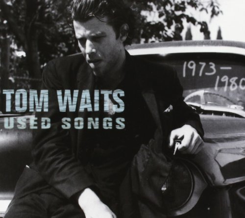 Tom Waits Used Songs 1973 80