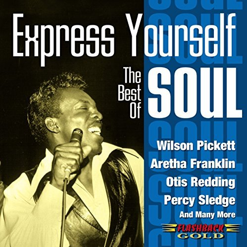 Express Yourself Best Of Soul Express Yourself Best Of Soul Sam & Dave Redding Pickett Ellison Franklin Carter