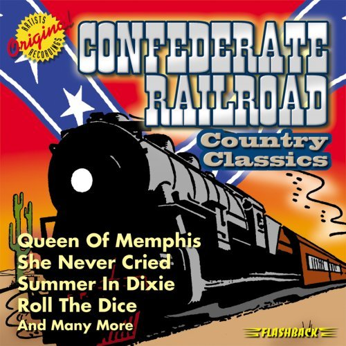Confederate Railroad Country Classics Country Classics