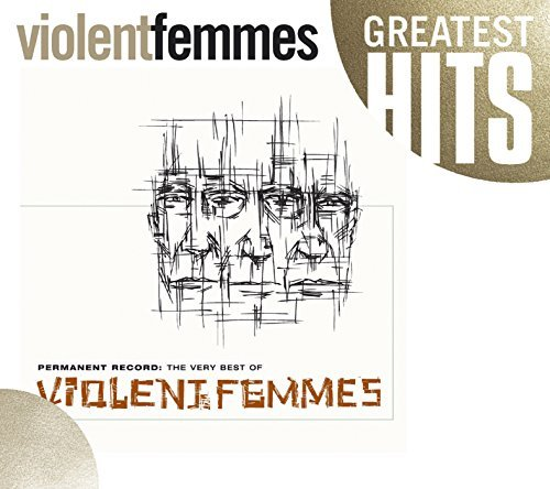 Violent Femmes Permanent Record Very Best Of