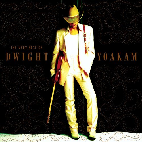 Dwight Yoakam Very Best Of Dwight Yoakam