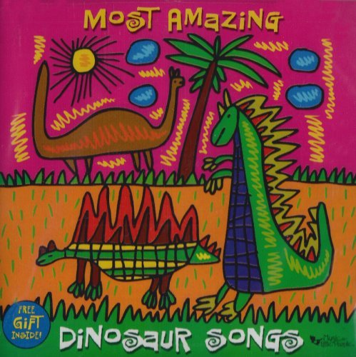 Most Amazing Dinosaur Songs Most Amazing Dinosaur Songs