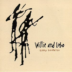 Willie & Lobo Gypsy Boogaloo