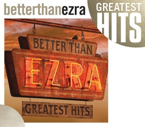 Better Than Ezra Greatest Hits