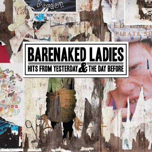 Barenaked Ladies Hits From Yesterday & Today