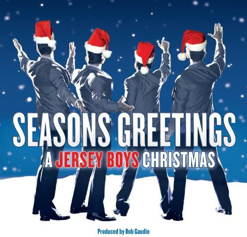 Jersey Boys Seasons Greetings A Jersey Bo