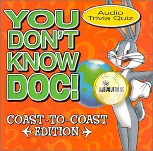 You Don't Know Doc! Coast To Coast Edition You Don't Know Doc!