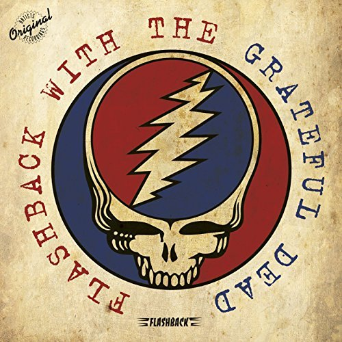 Grateful Dead Flashback With The Grateful Dead Flashback With The Grateful Dead
