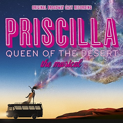 Priscilla Queen Of The Desert Broadway Cast