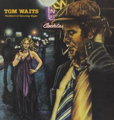 Tom Waits Heart Of Saturday Night