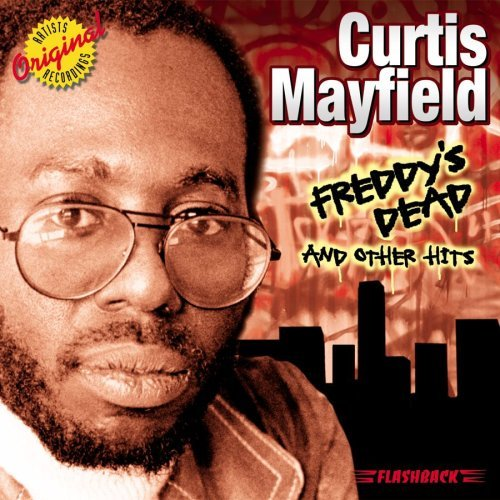 Curtis Mayfield Freddy's Dead & Other Hits