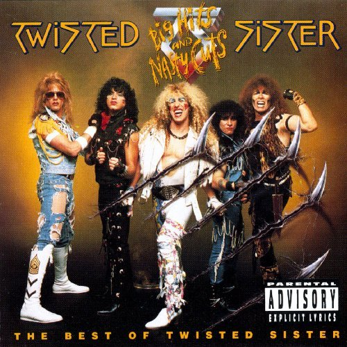 Twisted Sister Big Hits & Nasty Cuts The Bes Explicit Version