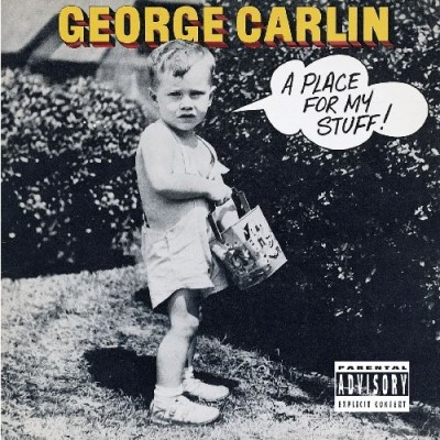 George Carlin Place For My Stuff